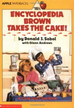 Encyclopedia Brown Takes the Cake! - Donald J. Sobol, Glenn Andrews