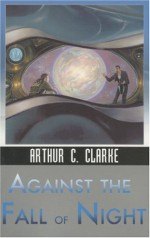Against the Fall of Night - Arthur C. Clarke