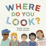 Where Do You Look? - Marthe Jocelyn, Nell Jocelyn