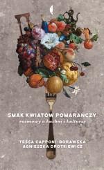 Smak kwiatów pomarańczy - Agnieszka Drotkiewicz, Tessa Capponi-Borawska