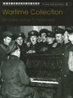Wartime Collection: 23 Classic Songs for Keyboard - Nancy Faber