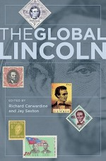 The Global Lincoln - Richard Carwardine, Jay Sexton