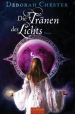 Die Tränen des Lichts: Roman (German Edition) - Deborah Chester, Inge Wehrmann