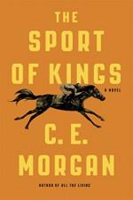 The Sport of Kings: A Novel - Morgan E.C. Sant