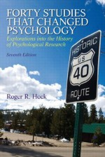 Forty Studies that Changed Psychology (7th Edition) - Roger R. Hock