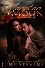 Voodoo Moon: A Moon Sisters Novel - June Stevens, D.J. Westerfield