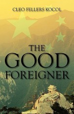 The Good Foreigner - Cleo Fellers Kocol