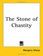 The Stone of Chastity - Margery Sharp