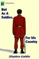 But As A Soldier, For His Country - Stephen Goldin