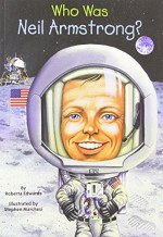Who Was Neil Armstrong? - Roberta Edwards, Nancy Harrison, Stephen Marchesi