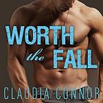 Worth the Fall - Claudia Connor, Johanna Parker