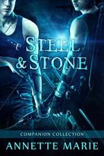 Steel & Stone Companion Collection (Steel & Stone Book 6) - Annette Marie