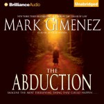 The Abduction - Mark Gimenez, Buck Schirner