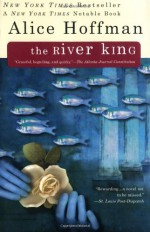 The River King - Alice Hoffman