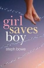 Girl Saves Boy - Steph Bowe