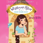 Whatever After #5: Bad Hair Day - Sarah Mlynowski, Emily Eiden