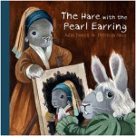 The Hare with the Pearl Earring - Julia Dweck, Patricia Saco