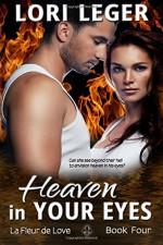 Heaven in Your Eyes (La Fleur de Love) (Volume 4) - Lori Leger