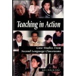 Teaching in Action: Case Studies from Second Language Classrooms - Jack C. Richards