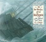 The Boy Who Fell Off the Mayflower, or John Howland's Good Fortune - P. J. Lynch, P.J. Lynch