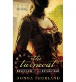 [ THE TURNCOAT: RENEGADES OF THE REVOLUTION ] By Thorland, Donna ( Author) 2013 [ Paperback ] - Donna Thorland