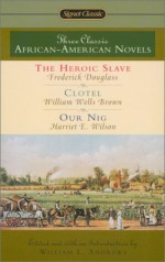 Three Classic African-American Novels - Frederick Douglass, William Wells Brown, Harriet E. Wilson