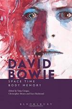 Enchanting David Bowie: Space/Time/Body/Memory - Toija Cinque, Christopher Moore, Sean Redmond