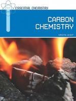 Carbon Chemistry - Krista West, Carolyn Arden Malkin