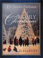 A Family Christmas - James C. Dobson, G. Harvey