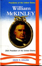 William McKinley, 25th President of the United States - David R. Collins