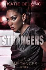 Strangers (Love and Lapdances Book 5) - Katie de Long, Michelle Browne