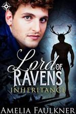 Lord of Ravens (Inheritance Book 3) - Amelia Faulkner