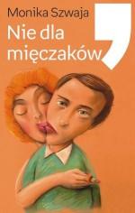 Nie dla mięczaków - Monika Szwaja