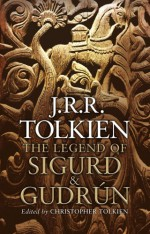 The Legend of Sigurd & Gudrún - J.R.R. Tolkien, Christopher Tolkien