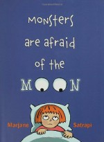 Monsters Are Afraid of the Moon - Marjane Satrapi, Jill Davis