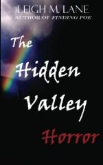 The Hidden Valley Horror - Leigh M. Lane