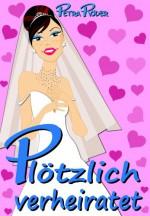 Plötzlich verheiratet (Megan Bakerville Reihe - Band 3) (German Edition) - Petra Röder