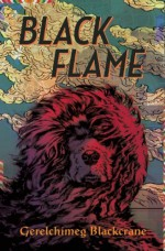 Black Flame - Gerelchimeg Blackcrane, Anna Holmwood