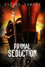 Primal Seduction - Sydney Somers