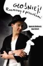 Głośniej! Rozmowy z pisarkami - Agnieszka Drotkiewicz, Anna Dziewit