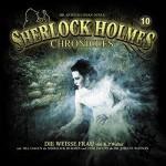 Die weiße Frau (Sherlock Holmes Chronicles 10) - K. P. Walter, Till Hagen, Tom Jacobs, Inken Baxmeier, Isabella Grothe, Patrick Roche, WinterZeit Verlag