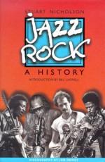 Jazz-Rock: A History - Stuart Nicholson