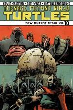 Teenage Mutant Ninja Turtles Volume 10: New Mutant Order - Mateus Santolouco, Tom Waltz, Kevin B. Eastman