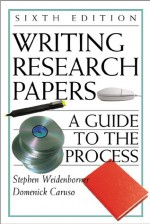 Writing Research Papers: A Guide to the Process with 2001 APA Update - Stephen Weidenborner, Domenick Caruso