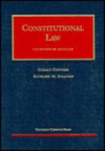 Constitutional Law, Thirteenth Edition - Gerald Gunther, Kathleen M. Sullivan