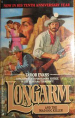 Longarm and the Mad Dog Killer - Tabor Evans