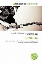 Greta Chi - Frederic P. Miller, Agnes F. Vandome, John McBrewster