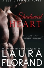 Shadowed Heart: A Luc and Summer Novel (Amour et Chocolat) (Volume 8) - Laura Florand