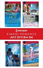 Harlequin Kimani Romance July 2015 Box Set: Hot Summer NightsCrystal CaressMake You Mine AgainLove's GambleUnraveled - Lisa Marie Perry, Zuri Day, Cheris Hodges, Theodora Taylor