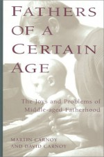 Fathers of a Certain Age - Martin Carnoy, David Carnoy
